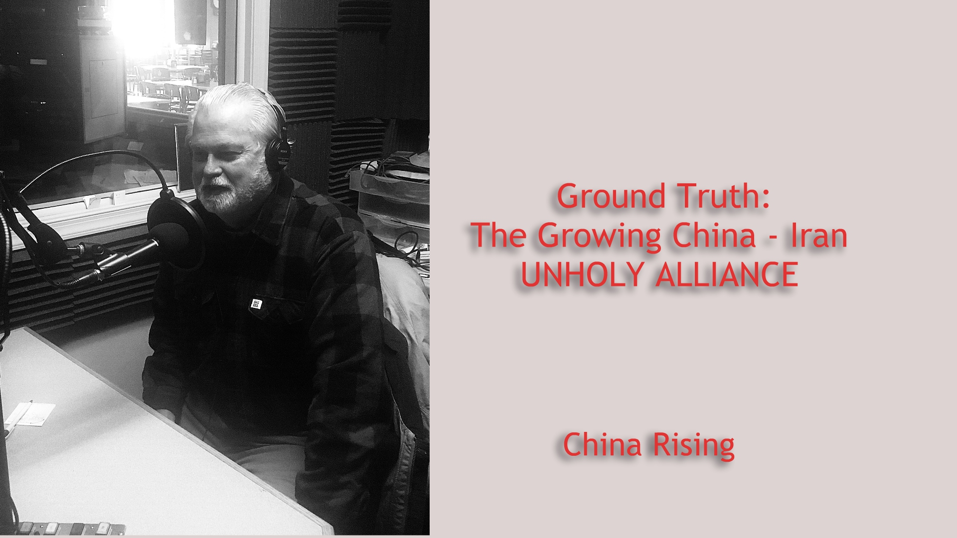 Ground Truth:  The Growing  China – Iran Unholy Alliance