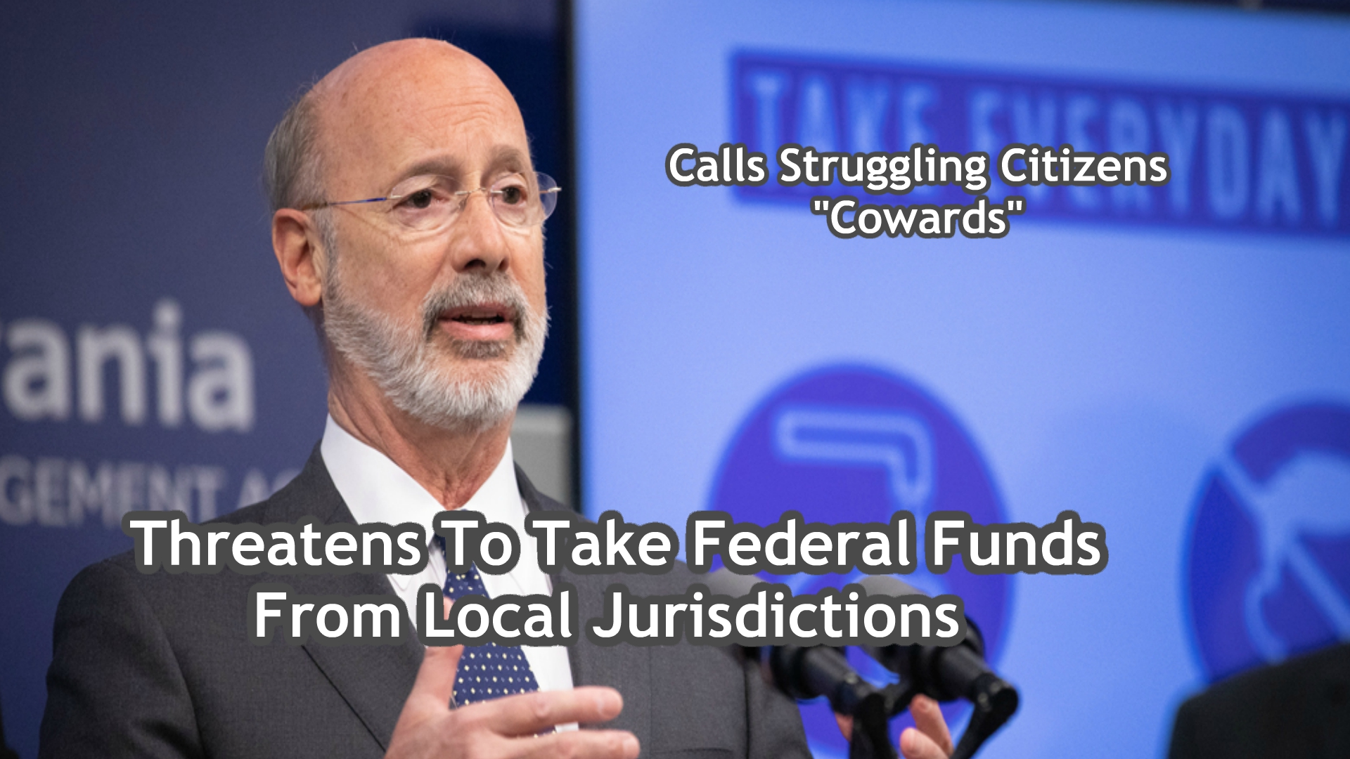 It's Our Money – Federal Government Should Investigate PA Governor Wolf's Threats To County Officials