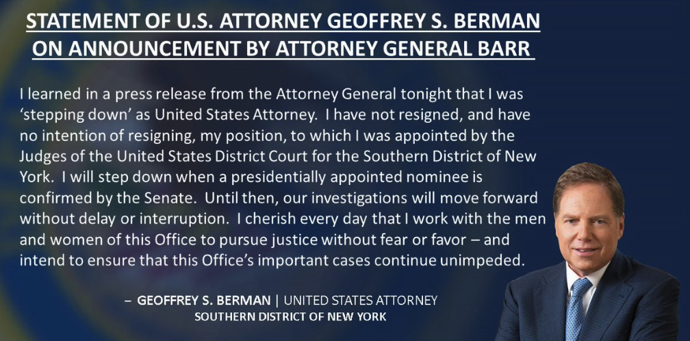 U.S. Attorney SDNY Says He Is Not Resigning Following Press Release From AG Barr That He Is Being Replaced